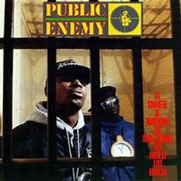 It takes a nation of millions to hold us back | Public Enemy