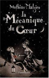 La Mécanique du coeur | Malzieu, Mathias. Auteur
