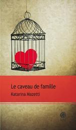 Le Caveau de famille | Mazetti, Katarina. Auteur