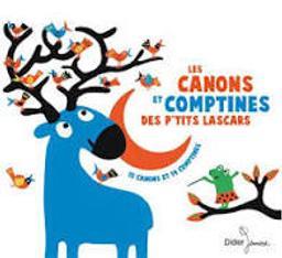 Les Canons et comptines des p'tis lascars : 16 canons et 13 comptines | Bigot, Gigi
