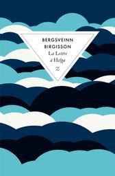 La lettre à Helga / Bergsveinn Birgisson   Bergsveinn Birgisson (1971-....). Auteur