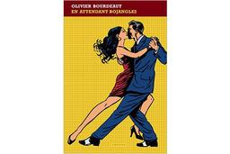 En attendant Bojangles | Bourdeaut, Olivier (1980-....). Auteur