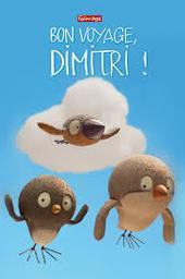 Bon voyage, Dimitri ! | Shchukina, Olesya. Monteur