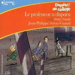 Enquête au collège : le professeur a disparu | Arrou-Vignod, Jean-Philippe. Auteur