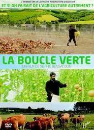 La Boucle verte : Et si on faisait l'agriculture autrement ? | Bensadoun, Sophie. Monteur