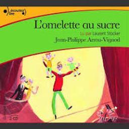 L' Omelette au sucre | Arrou-Vignod, Jean-Philippe. Auteur