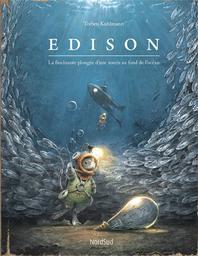 Edison : La fascinante plongée d'une souris au fond de l'océan | Kuhlmann, Torben. Auteur. Illustrateur