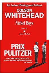 Nickel Boys   Whitehead, Colson. Auteur