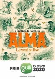 Alma tome 1 : Le vent se lève | Fombelle, Timothée de. Auteur. Illustrateur