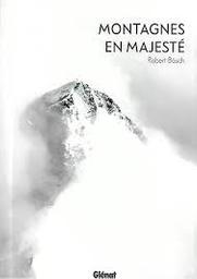 Montagnes en majesté | Bösch, Robert. Photographe