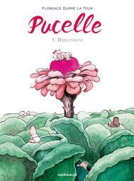 Pucelle tome 1 : Débutante | Dupré La Tour, Florence. Auteur. Illustrateur