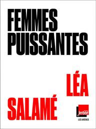 Femmes puissantes | Salamé, Léa. Auteur