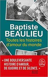 Toutes les histoires d'amour du monde | Beaulieu, Baptiste (1985-....). Auteur