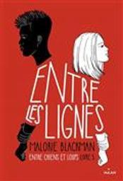 Entre chiens et loups tome 5 : Entre les lignes   Blackman, Malorie. Auteur