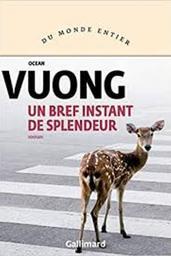 Un bref instant de splendeur | Vuong, Ocean (1988-....). Auteur