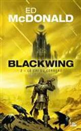 Blackwing tome 2 : Le cri du corbeau | McDonald, Ed. Auteur