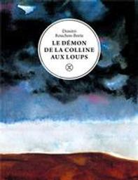 Le démon de la colline aux loups | Rouchon-Borie, Dimitri (1977-....). Auteur