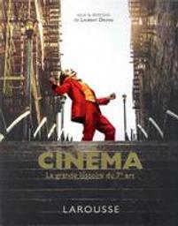 Cinéma : la grande histoire du 7e art   Delmas, Laurent (1961-....). Directeur de publication