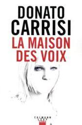 La maison des voix | Carrisi, Donato (1973-....). Auteur