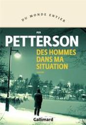 Des hommes dans ma situation | Petterson, Per (1952-....). Auteur