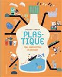 Plastique : hier, aujourd'hui et demain | Kim, Eun-Ju. Auteur