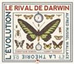 Le Rival de Darwin : Alfred Russel Wallace et la théorie de l'évolution | Dorion, Christiane. Auteur