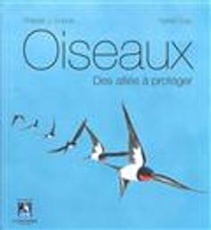 Oiseaux : des alliès à protéger | Dubois, Philippe J.