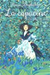 La Capucine : Les filles du siècle | Desplechin, Marie. Auteur