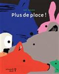 Plus de place ! | Gaume, Loïc. Auteur. Illustrateur
