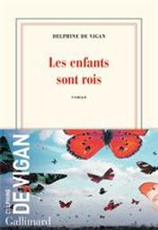 Les enfants sont rois | Vigan, Delphine de (1966-....). Auteur