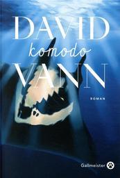 Komodo   Vann, David (1966-....). Auteur