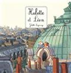 Hulotte et Léon | Lagrange, Juliette. Auteur. Illustrateur