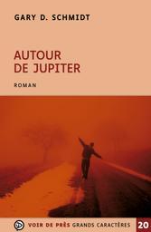 Autour de Jupiter | Schmidt, Gary D. (1957-....). Auteur