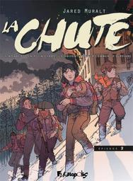 La Chute tome 2 | Muralt, Jared. Auteur. Illustrateur