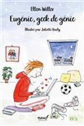 Eugénie, geek de génie   Willer, Ellen. Auteur