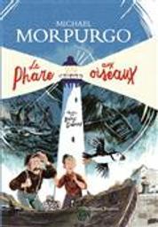 Le Phare aux oiseaux | Morpurgo, Michael. Auteur