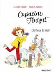 Capucine Flutzut : Chercheuse de trésor | Chardin, Alexandre. Auteur