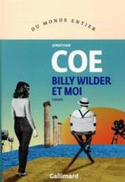 Billy Wilder et moi | Coe, Jonathan (1961-....). Auteur