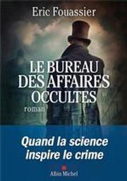 Le bureau des affaires occultes tome 1   Fouassier, Eric (1963-....). Auteur