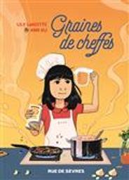 Graines de cheffes | Xu, Ann. Auteur