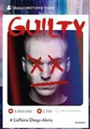 Guilty : # L'affaireDiego Abrio   Tixier, Jean-Christophe. Auteur