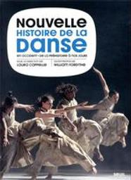 Nouvelle histoire de la danse en Occident : de la préhistoire à nos jours |