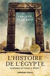 L' histoire de l'Egypte comme si vous y étiez ! : plongez au coeur de la civilisation des pharaons | Boqueho, Vincent. Auteur