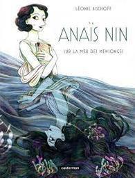 Anaïs Nin : sur la mer des mensonges | Bischoff, Léonie. Auteur