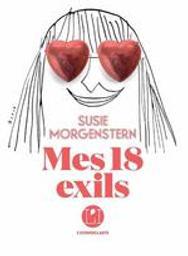 Mes 18 exils | Morgenstern, Susie. Auteur