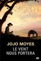 Le vent nous portera | Moyes, Jojo (1969-....). Auteur