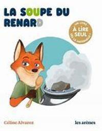 La Soupe du renard | Michel, Karine. Auteur