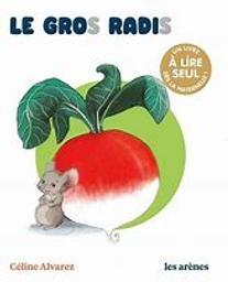 Le Gros radis | Michel, Karine. Auteur