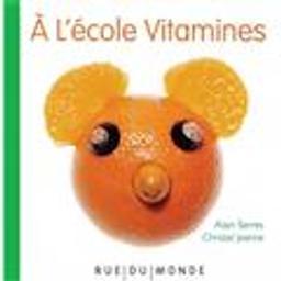 A l'école Vitamines   Serres, Alain. Auteur