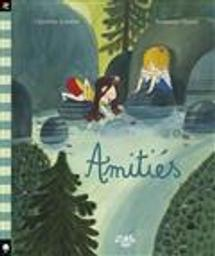 Amitiés | Zolotow, Charlotte. Auteur